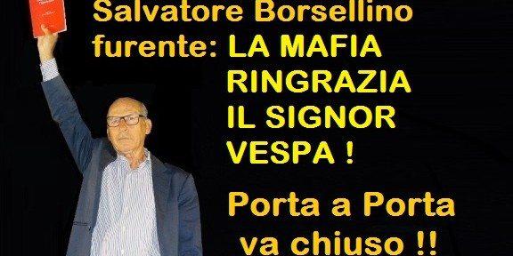 Salvatore Borsellino furente: LA MAFIA RINGRAZIA IL SIGNOR VESPA – Porta a Porta va chiuso !!