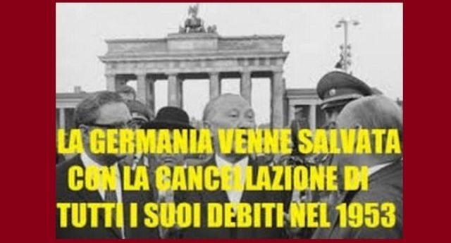 Ma la volete sapere la verità? I governi tedeschi, quelli che si ergono a giudici implacabili contro la Grecia, NON HANNO MAI PAGATO I LORO DEBITI !!