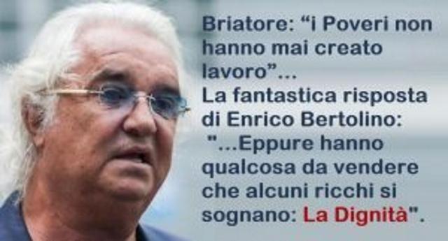 """Per rinfrescarVi la memoria – Briatore: """"i Poveri non hanno mai creato lavoro"""" …La fantastica risposta di Enrico Bertolino: """"…Eppure hanno qualcosa da vendere che alcuni ricchi si sognano: La Dignità""""."""