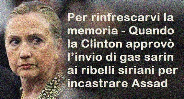 Per rinfrescarvi la memoria – Quando la Clinton approvò l'invio di gas sarin ai ribelli siriani per incastrare Assad
