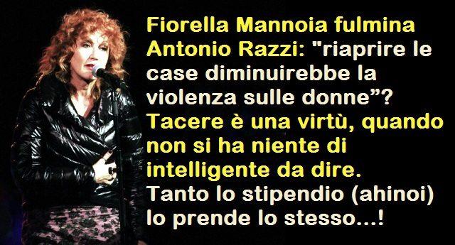 """Fiorella Mannoia fulmina Antonio Razzi: """"riaprire le case diminuirebbe la violenza sulle donne""""? Tacere è una virtù, quando non si ha niente di intelligente da dire. Tanto lo stipendio (ahinoi) lo prende lo stesso…!"""