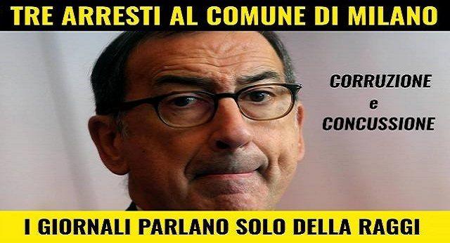 ARRESTI AL COMUNE DI MILANO dell'amico di Renzi SALA – Arrestati due funzionari e un dirigente per corruzione e concussione. Giornali e Tg MUTI – Pensate un po' se fosse successo a Roma…!!