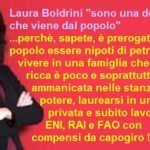 """Laura Boldrini senza vergogna: """"sono una donna che viene dal popolo"""" …perchè, sapete, è prerogativa del popolo essere nipoti di petrolieri, vivere in una famiglia che dire ricca è poco e soprattutto ben ammanicata nelle stanze del potere, laurearsi in università privata e subito lavorare in ENI, RAI e FAO con compensi da capogiro !!"""