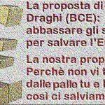 Per rinfrescarVi la memoria – La proposta di Draghi: abbassare gli stipendi per salvare l'Euro! La nostra proposta: Perchè non vi togliete dalle palle tu e l'Euro così ci salviamo noi??