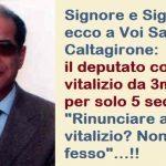 """Signore e Signori, ecco a Voi Salvatore Caltagirone: il deputato col vitalizio da 3mila euro per solo 5 sedute: """"Rinunciare al vitalizio? Non sono fesso""""…!!"""