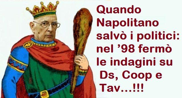 Quando Napolitano salvò i politici: nel '98 fermò le indagini su Ds, Coop e Tav…!!!