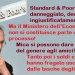 Padoan ha deciso: preferisce prendere 5 miliardi dalle tasche degli Italiani, aumentando l'Iva, anzichè farseli restituire da Standard & Poors che ci ha danneggiato declassando ingiustificatamente l'Italia. Non si possono dare dispiaceri del genere agli amici!