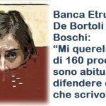"""Banca Etruria, De Bortoli sfida la Boschi: """"Mi quereli. Ho più di 160 processi, sono abituato a difendere quello che scrivo"""""""