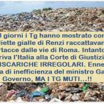 Per 3 giorni i Tg hanno mostrato come le magliette gialle di Renzi raccattavano 3 o 4 cartacce dalle vie di Roma. Intanto l'Ue deferiva l'Italia alla Corte di Giustizia per 44 DISCARICHE IRREGOLARI. Ennesima prova di inefficienza del ministro Galletti e del Governo, MA I TG MUTI…!!