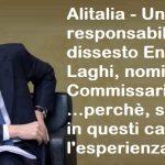 Alitalia – Uno dei responsabili del dissesto Enrico Laghi, nominato Commissario! …perchè, sapere, in questi casi l'esperienza conta!