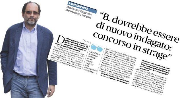 """Ingroia: """"Berlusconi dovrebbe essere di nuovo indagato: CONCORSO IN STRAGE""""…!!"""