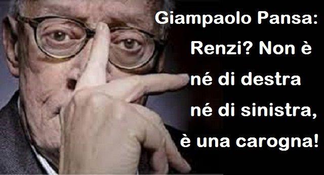 Giampaolo Pansa: Renzi? Non è né di destra né di sinistra, è una carogna!