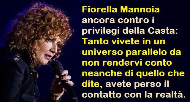Fiorella Mannoia ancora contro i privilegi della Casta – Tanto vivete in un universo parallelo da non rendervi conto neanche di quello che dite, avete perso il contatto con la realtà.