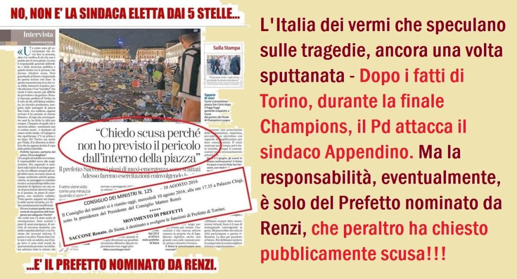 L'Italia dei vermi che speculano sulle tragedie, ancora una volta sputtanata – Dopo i fatti di Torino, durante la finale Champions, il Pd attacca il sindaco Appendino. Ma la responsabilità, eventualmente, è solo del Prefetto nominato da Renzi, che peraltro ha chiesto pubblicamente scusa!!!