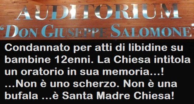 Condannato per atti di libidine su bambine 12enni. La Chiesa intitola un oratorio in sua memoria …Non è uno scherzo. Non è una bufala …è Santa Madre Chiesa!