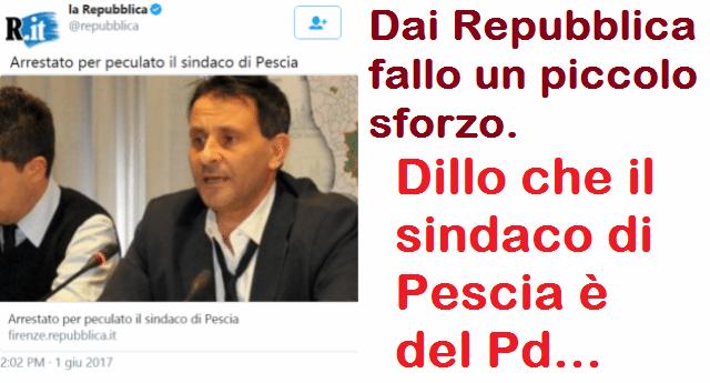 """Repubblica.it: """"Arrestato per peculato il sindaco di Pescia"""" …Dai Repubblica, fallo un piccolo sforzo. Dillo che il sindaco di Pescia è del Pd…"""