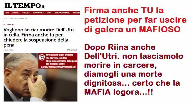 Dopo Riina anche Dell'Utri. non lasciamolo morire in carcere, diamogli una morte dignitosa… certo che la MAFIA logora…!!