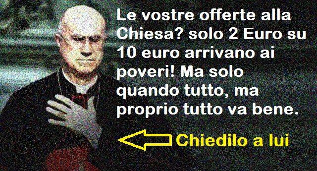 Le vostre offerte alla Chiesa? solo 2 Euro su 10 euro arrivano ai poveri! Ma solo quando tutto, ma proprio tutto va bene.