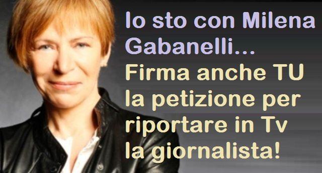 Io sto con Milena Gabanelli – La petizione per riportare in Tv la giornalista ha raggiunto le 190.000 firme! – Firma anche TU