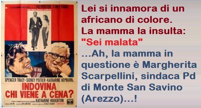 """Lei si innamora di un africano di colore. La mamma la insulta: """"Sei malata"""" …Ah, la mamma in questione è Margherita Scarpellini, sindaca Pd di Monte San Savino (Arezzo)…!"""
