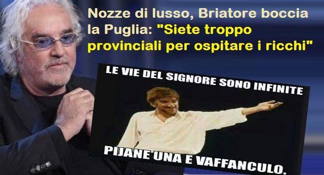 """Nozze di lusso, Briatore boccia la Puglia: """"Siete troppo provinciali per ospitare i ricchi"""". Ma si sa, con i soldi non ci compri la dignità …e comunque i pugliesi se ne faranno una ragione!"""