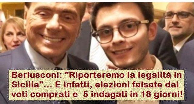 """Berlusconi: """"Riporteremo la legalità in Sicilia""""… E infatti, elezioni falsate da voti comprati, 5 indagati in 18 giorni ed ora tagli alle associazioni antimafia! Ma Musumeci non è la Raggi, è """"uno di loro"""" e allora… SILENZIO!"""