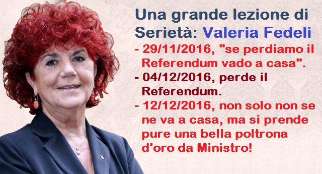 """Una grande lezione di Serietà: Valeria Fedeli – 29/11/2016, """"se perdiamo il Referendum vado a casa"""". 04/12/2016, perde il Referendum. 12/12/2016, non solo non va a casa, ma si prende pure una bella poltrona da Ministro"""