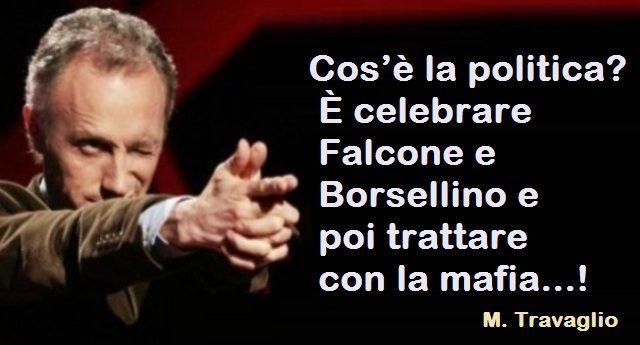 """Un intervento epico di Marco Travaglio: """"Cos'è la politica? È celebrare Falcone e Borsellino e poi trattare con la mafia""""."""