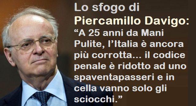 """Lo sfogo di Piercamillo Davigo: """"A 25 anni da Mani Pulite, l'Italia è ancora più corrotta… il codice penale è ridotto ad uno spaventapasseri e in cella vanno solo gli sciocchi."""""""