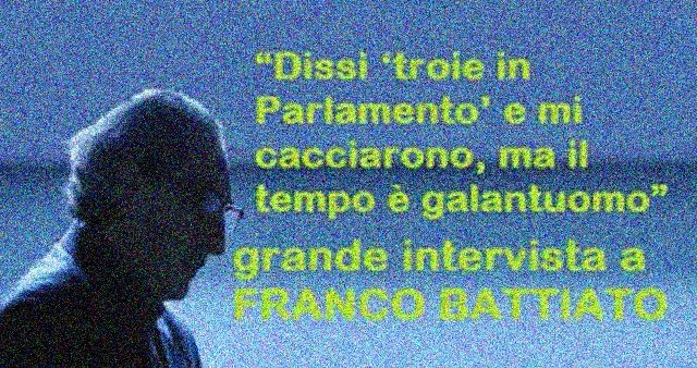 """Battiato: """"Dissi 'troie in Parlamento' e mi cacciarono, ma il tempo è galantuomo"""" – grande intervista a FRANCO BATTIATO"""