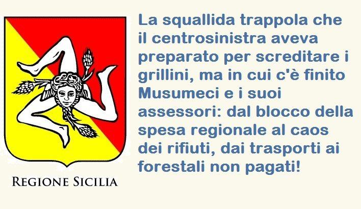 Sicilia – Ecco la trappola che il Governo regionale di centrosinistra aveva preparato per screditare i grillini. Invece c'è finito Musumeci e i suoi assessori. Ma a prenderlo a quel posto sono i cinque milioni di siciliani!
