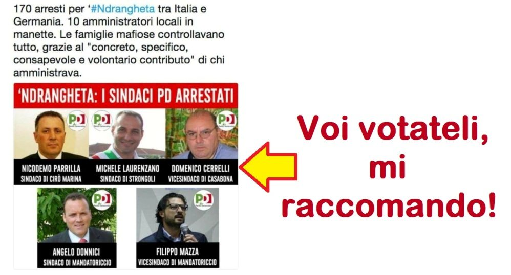 Catanzaro, 170 arresti per 'ndrangheta tra Italia e Germania. Dieci amministratori locali in manette… Ma Voi continuate a votarli, mi raccomando…