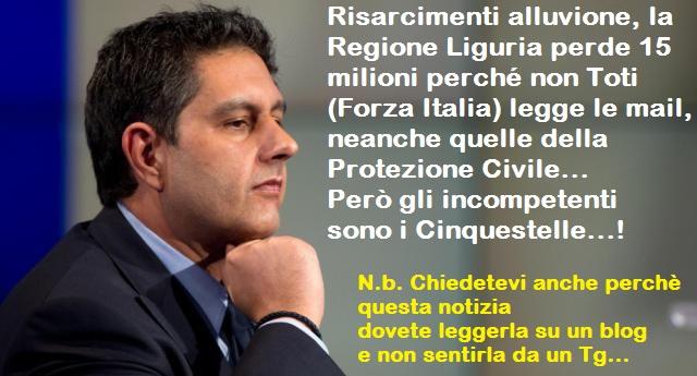 Risarcimenti alluvione, la Regione Liguria perde 15 milioni perché non Toti (Forza Italia) legge le mail, neanche quelle della Protezione Civile… Però gli incompetenti sono i Cinquestelle…!