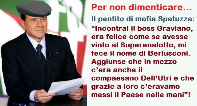 """Per non dimenticare – Il pentito di mafia Spatuzza: """"Incontrai il boss Graviano, era felice come se avesse vinto al Superenalotto, mi fece il nome di Berlusconi. Aggiunse che in mezzo c'era anche il compaesano Dell'Utri e che grazie a loro c'eravamo messi il Paese nelle mani""""…!"""