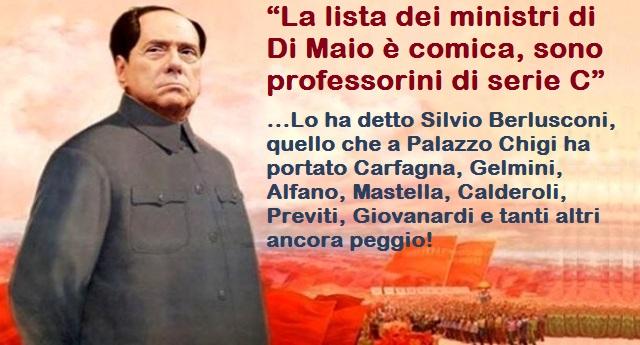 """""""La lista dei ministri di Di Maio è comica, sono professorini di serie C"""" … Lo ha detto Silvio Berlusconi, quello che a Palazzo Chigi ha portato Carfagna, Gelmini, Alfano, Mastella, Calderoli, Previti, Giovanardi e tanti altri ancora peggio!"""