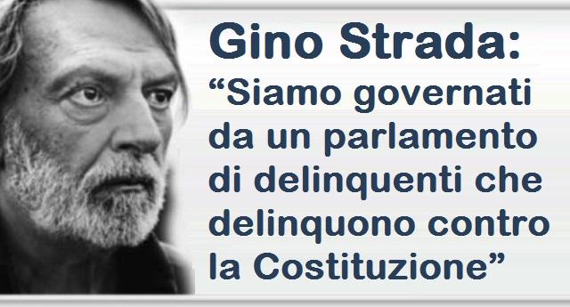 """Lo sfogo di Gino Strada: """"Siamo governati da un parlamento di delinquenti che delinquono contro la Costituzione!"""