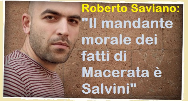 """Roberto Saviano: """"Il mandante morale dei fatti di Macerata è Matteo Salvini"""""""