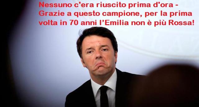 Nessuno c'era riuscito prima d'ora – Grazie a Matteo Renzi per la prima volta in 70 anni l'Emilia non è più rossa!