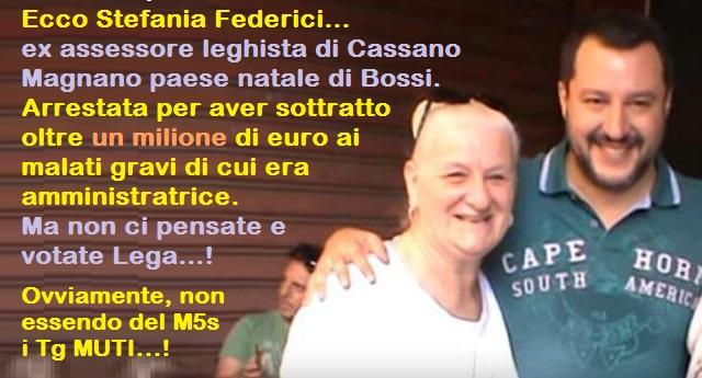 Nella foto – Stefania Federici – ex assessore leghista di Cassano Magnano paese natale di Bossi. Arrestata per aver sottratto oltre un milione di euro ai malati gravi di cui era amministratrice. Ma non ci pensate e votate Lega…!