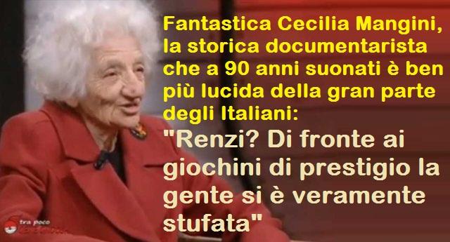 """Fantastica Cecilia Mangini, la storica documentarista che a 90 anni suonati è ben più lucida della gran parte degli Italiani: """"Renzi? Di fronte ai giochini di prestigio la gente si è veramente stufata"""""""