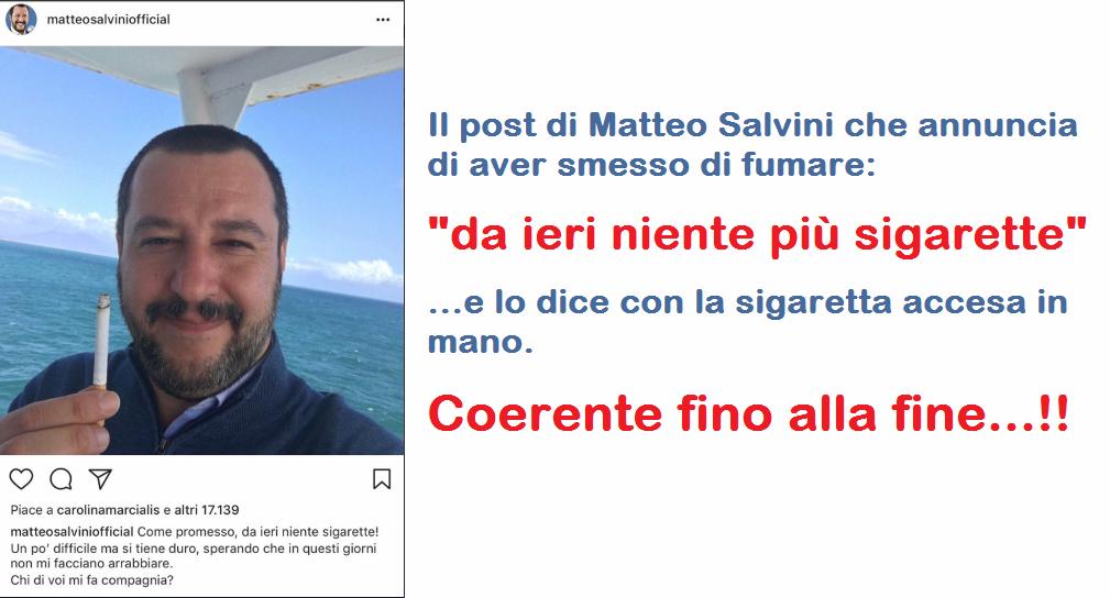 """Il post di Matteo Salvini che annuncia di aver smesso di fumare: """"da ieri niente più sigarette"""" …e lo dice con la sigaretta accesa in mano. Coerente fino alla fine…!!"""