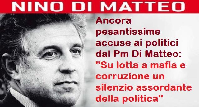 """Ancora pesantissime accuse ai politici dal Pm Di Matteo: """"Su lotta a mafia e corruzione un silenzio assordante della politica"""""""