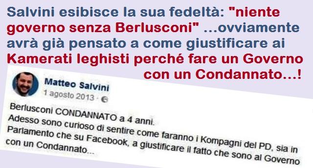 """Salvini esibisce la sua fedeltà: """"niente governo senza Berlusconi"""" …ovviamente avrà già pensato a come giustificare ai Kamerati leghisti perché fare un Governo con un Condannato…!"""