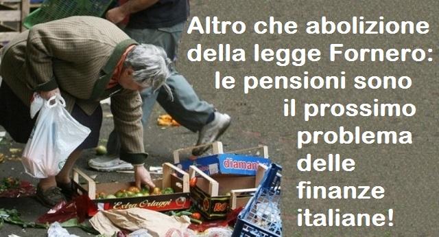 Altro che abolizione della legge Fornero: le pensioni sono il prossimo problema delle finanze italiane!
