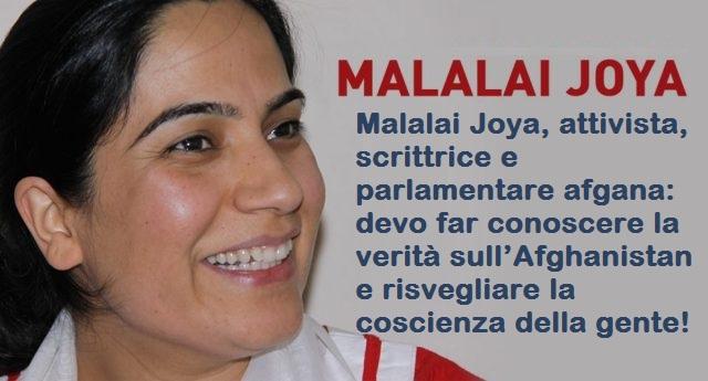 Malalai Joya, attivista, scrittrice e parlamentare afgana: devo far conoscere la verità sull'Afghanistan e risvegliare la coscienza della gente!