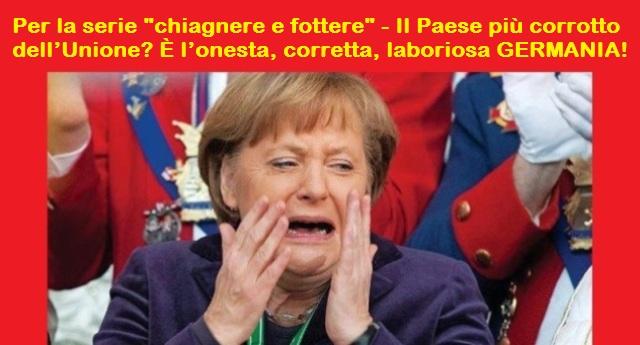 Il Paese più corrotto dell'Unione Europea? È l'onesta, corretta, laboriosa GERMANIA… Sì, proprio i crucchi, quelli che continuano a pretendere correttezza dagli altri…