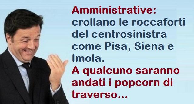 Amministrative: crollano roccaforti del centrosinistra come Pisa, Siena e Imola. A qualcuno saranno andati i popcorn di traverso…