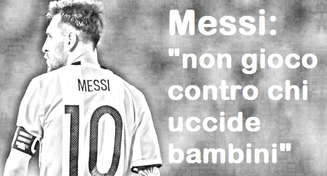 """9 giugno 2018 – Quando Lionel Messi si ribellò: """"NON GIOCO CONTRO CHI UCCIDE BAMBINI""""… Così fece saltare il match tra Argentina e Israele!"""