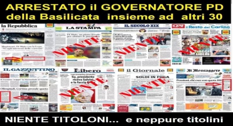 Vergognoso – Italia stampa da terzo mondo – arrestato il governatore PD Pittella (RIPETIAMO PD), ma i giornali a stento se ne accorgono, ma se la Raggi fa una scorreggia…