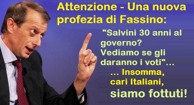 """Attenzione – Fassino su Salvini: """"30 anni al governo? Vediamo se gli daranno i voti""""… Insomma, cari Italiani, siamo fottuti!"""